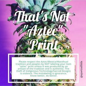 "That's Not ""Aztec"" Print"